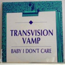 Dischi in vinile: TRANSVISION VAMP - BABY I DON´T CARE / BABY I DON´T CARE - NUEVO PROMO ESPAÑOL. Lote 89277060