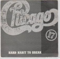Disques de vinyle: CHICAGO / HARD HABIT TO BREAK / REMEMBER THE FEELING (SINGLE 1984). Lote 89280148
