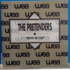 Discos de vinilo: PRETENDERS - NEVER DO THAT / NEVER DO THAT - PROMO NUEVO ESPAÑOL. Lote 89286792