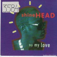 Discos de vinilo: SHINEHEAD - TRY MY LOVE / LET THEM IN (SINGLE ALEMAN, ELEKTRA 1992). Lote 89342312