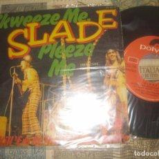 Discos de vinilo: SLADE: SKWEEZE ME, PLEEZE ME / KILL´EM AT THE HOT (POLYDOR -1973) OG ESPAÑA. Lote 89363400