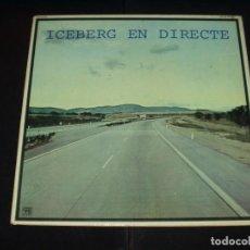 Discos de vinilo: ICEBERG LP EN DIRECTO. Lote 89380064