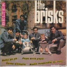 Discos de vinilo: THE BRISKS / BABY YE YE + 3 (EP 1965). Lote 89474792