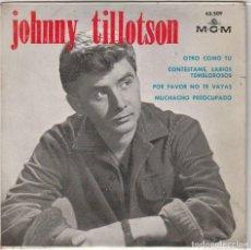 Discos de vinilo: JOHNNY TILLOTSON / OTRO COMO TU + 3 (EP 1964). Lote 89478420