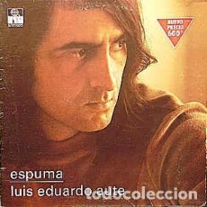 Discos de vinilo: LUIS EDUARDO AUTE - ESPUMA - (ARIOLA-1974) LP. Lote 89491796