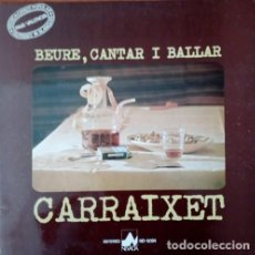 Disques de vinyle: DISCO DE VINILO LP - BEURE, CANTAR I BALLAR - CARRAIXET. Lote 89514688