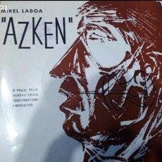 Discos de vinilo: MIKEL LABOA AZKEN EP GOIZTIRI. Lote 115294299
