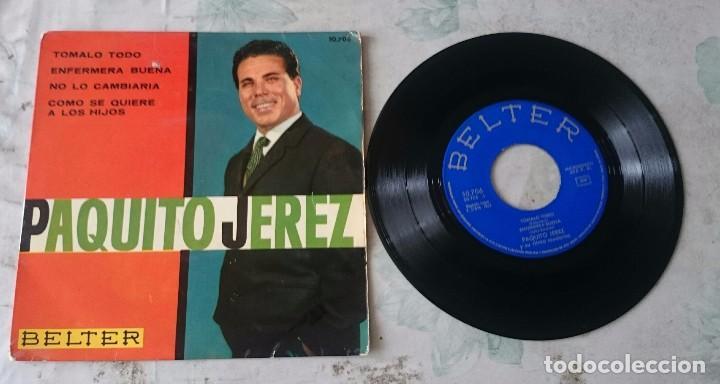 PAQUITO JEREZ Y SU RITMO MODERNO: TÓMALO TODO + 3 (BELTER 1963) (Música - Discos de Vinilo - EPs - Flamenco, Canción española y Cuplé)