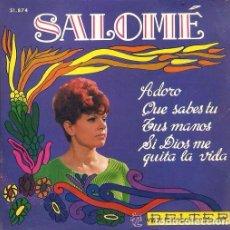 Discos de vinilo: SALOME - ADORO / QUE SABES TU / TUS MANOS / SI DIOS ME QUITA LA VIDA - EP BELTER 1968. Lote 89549760