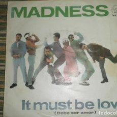 Discos de vinilo: MADNESS - IT MUST BE LOVE - SINGLE ORIGINAL ESPAÑOL - STIFF RECORDS 1981 - STEREO -. Lote 89565804