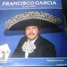 Disques de vinyle: FRANCISCO GARCIA EL GALLO NEGRO - NEZAHUALCOYOTL . LP MEXICO. Lote 89565832