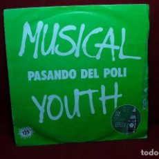 Discos de vinilo: MUSICAL YOUTH / PASANDO DEL POLI / GIVE LOVE A CHANCE / MCA, 1982, ESPAÑA.. Lote 89577224