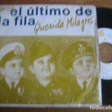 Discos de vinilo: EL ÚLTIMO DE LA FILA - QUERIDA MILAGROS ************ EDICIÓN PROMO 1985!. Lote 89615352