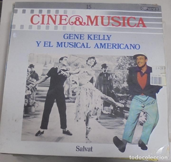 LP. CINE & MUSICA. Nº 15. GENE KELLY Y EL MUSICAL AMERICANO. SALVAT. 1987 (Música - Discos - LP Vinilo - Bandas Sonoras y Música de Actores )