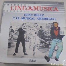 Discos de vinilo: LP. CINE & MUSICA. Nº 15. GENE KELLY Y EL MUSICAL AMERICANO. SALVAT. 1987. Lote 89626804