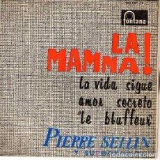 Discos de vinilo: LA MAMMA! PIERRE SELLIN Y SU ORQUESTA - EP FONTANA 1964. Lote 89652656