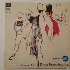 Discos de vinilo: DOÑA FRANCISQUITA - AMADEO VIVES - DICHO LP VINILO. Lote 89667795