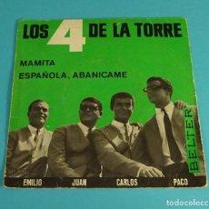 Discos de vinilo: LOS 4 DE LA TORRE. MAMITA. ESPAÑOLA, ABANÍCAME. BELTER. Lote 89671564