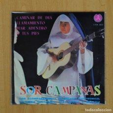 Discos de vinilo: SOR CAMPANAS - CAMINAR DE DIA + 3 - EP. Lote 89672016