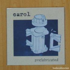 Discos de vinil: CAROL - PREFABRICATED - SINGLE. Lote 89672339