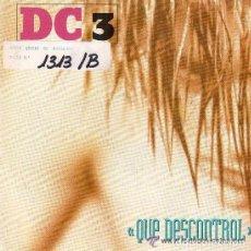Discos de vinilo: DC 3, QUE DESCONTROL, ME SABE A SAL, SINGLE 1992. Lote 89707648