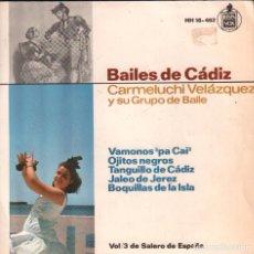 Discos de vinilo: CARMELUCHI VELAZQUEZ / BAILES DE CADIZ VAMONOS PA CAI / OJITOS NEGROS / TANGUILLO DE CADIZ ...EP. Lote 89723136