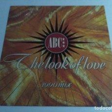 Discos de vinilo: ABC - THE LOOK OF LOVE 1990 MIX. Lote 89791492