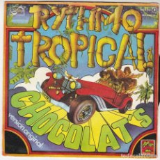 Discos de vinilo: SINGLE RYTHMO TROPICAL. CHOCOLAT'S. 1977. SPAIN. DISCO PROBADO Y BIEN. Lote 89797320