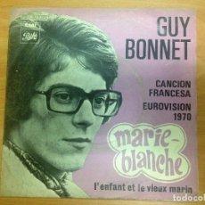 Discos de vinilo: SINGLE GUY BONNET/ EUROVISION 1970 /MARIE BLANCHE EDITADO EN ESPAÑA EMI. Lote 89821928
