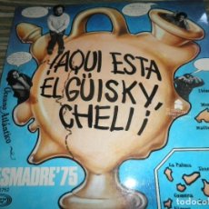 Discos de vinilo: DESMADRE 75 - AQUI ESTA EL GÜISKY, CHELI LP - ORIGINAL ESPAÑOL - MOVIEPLAY 1975 - GATEFOLD COVER -. Lote 89831824