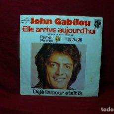 Discos de vinilo: JOHN GABILOU / ELLE ARRIVE AUJOURD'HUI, PRIMER PREMIO MUSICAL MALLORCA, 75, PHILIPS / + OTRO TEMA.. Lote 89833400