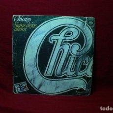 Disques de vinyle: CHICAGO / SI ME DEJAS AHORA / JUNTOS DE NUEVO / CBS, 1976, ESPAÑA.. Lote 89833680