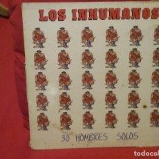 Discos de vinilo: LOS INHUMANOS ?– 30 HOMBRES SOLOS. Lote 73702287