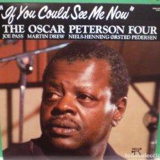 Discos de vinilo: THE OSCAR PETERSON FOUR - IF YOU COULD SEE ME NOW - LP. Lote 90090076