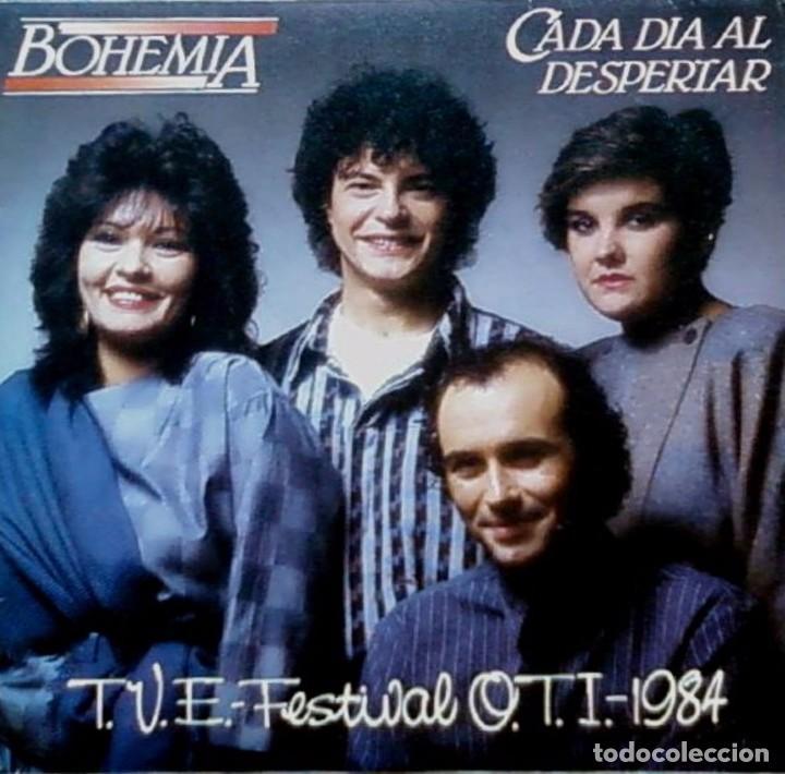 BOHEMIA - CADA DIA AL DESPERTAR - SPAIN PROMO SINGLE 1984 - FESTIVAL OTI - UNA CARA / SINGLE SIDED (Música - Discos - Singles Vinilo - Otros Festivales de la Canción)