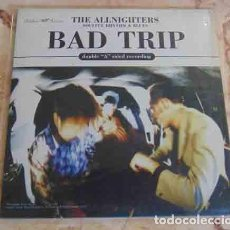 Discos de vinilo: THE ALLNIGHTERS – BAD TRIP / ORGAN THEME (PART 2) - SINGLE 1996. Lote 90143052