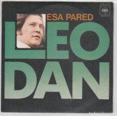 Discos de vinilo: LEO DAN / ESA PARED / CUANDO UN AMOR SE VA (SINGLE 1976). Lote 90195352