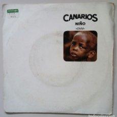 Discos de vinilo: CANARIOS: NIÑO (CHILD) / REQUIEM FOR A SOUL (EN MEMORIA DE OTIS REDDING). Lote 90196712