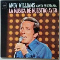 Discos de vinilo: ANDY WILLIAMS CANTA EN ESPAÑOL: LA MUSICA DE NUESTRO AYER/ YOU'VE GOT A FRIEND, SG 1971 . Lote 90197428