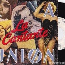 Discos de vinilo: LA UNION - LA CANTANTE. SINGLE PROMOCIONAL 1984. Lote 90221280