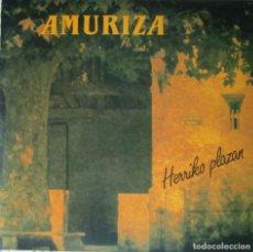 Discos de vinilo: AMURIZA: HERRIKO PLAZAN. Lote 246273235