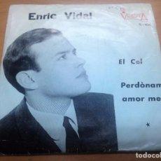 Discos de vinilo: SINGLE ENRIC VIDAL / EL CEL/ PERDONAM AMOR MEU EDITADO POR VICTORIA . Lote 90292420