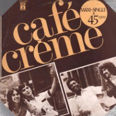 Discos de vinilo: CAFE CREME - MAXISINGLE LP DE 1977 RF-3232. Lote 90293924