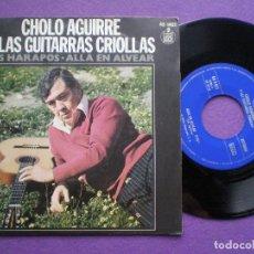 Discos de vinilo: CHOLO AGUIRRE MIS HARAPOS / ALLA EN ALVEAR - SINGLE HISPAVOX 1976. Lote 90329692