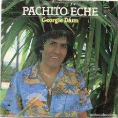 Discos de vinilo: GEORGIE DANN - PACHITO ECHE - SINGLE . Lote 90356796