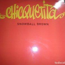 Discos de vinilo: SNOWBALL BROWN - CHICQUETITA MAXI 45 R.P.M. - ORIGINAL INGLES - PWL 1994 - STEREO -. Lote 90361208