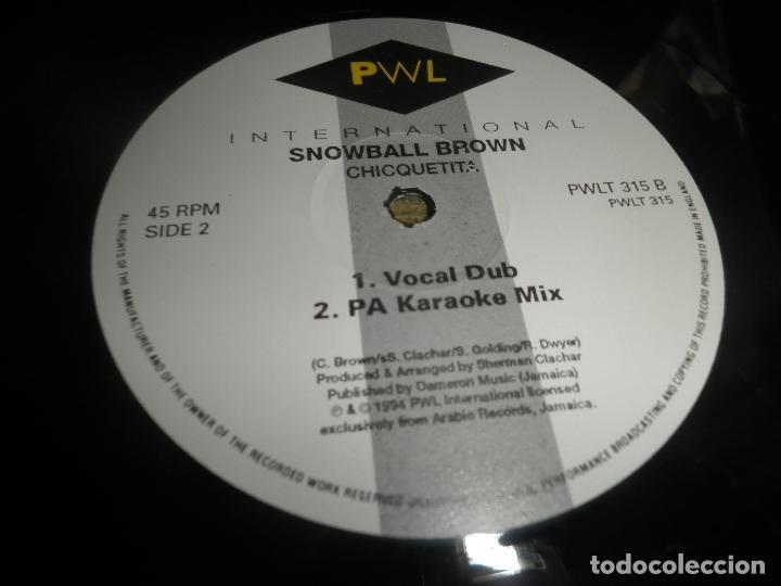 Discos de vinilo: SNOWBALL BROWN - CHICQUETITA MAXI 45 R.P.M. - ORIGINAL INGLES - PWL 1994 - STEREO - - Foto 9 - 90361208
