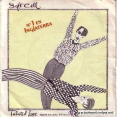 Discos de vinilo: SOFT CELL - TAINTED LOVE - AMOR EN MAL ESTADO - SINGLE SPAIN. Lote 90364888