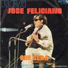 Discos de vinilo: JOSE FELICIANO - QUE SERA - SINGLE. Lote 90371708