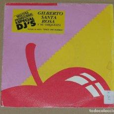 Dischi in vinile: GILBERTO SANTA ROSA Y SU ORQUESTA - TENGO UNA MUÑECA SINGLE PROMO 1990 SPAIN. Lote 90426454